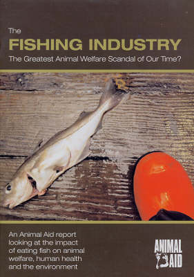 The Fishing Industry: The Greatest Animal Welfare Scandal of Our Time?