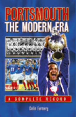 Portsmouth: the Modern Era - a Complete Record