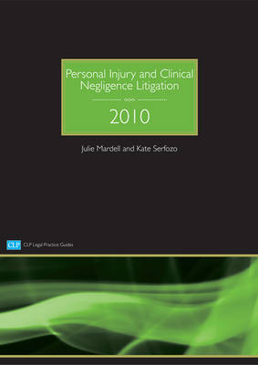 Personal Injury and Clinical Negligence Litigation: 2010