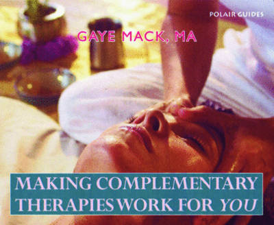 Making Complementary Therapies Work for You