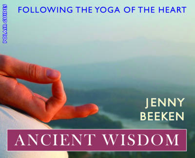 Ancient Wisdom: Following the Yoga of the Heart