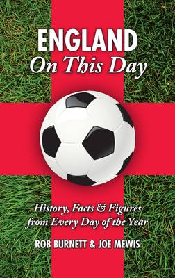 England On This Day (football): History, Facts and Figures from Every Day of the Year