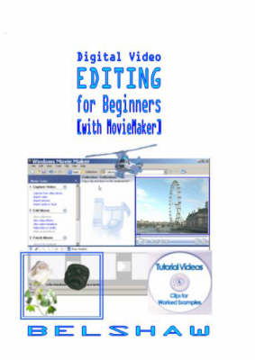 Digital Video Editing for Beginners: With MovieMaker