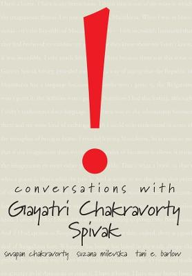 Conversations with Gayatri Chakravorty Spivak