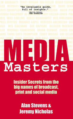 MediaMasters: Insider Secrets from the Big Names of Broadcast, Print & Social Media