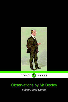 Observations by MR Dooley (Dodo Press)