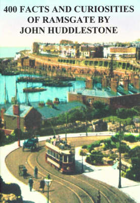 400 Facts and Curiousities of Ramsgate