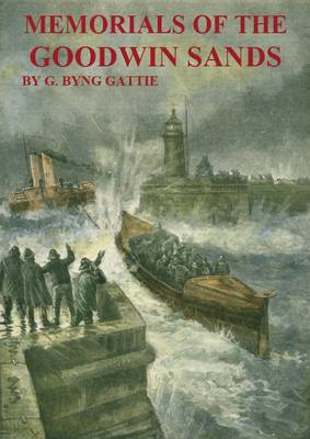 Memorials of the Goodwin Sands and Their Surroundings Legendary and Historical