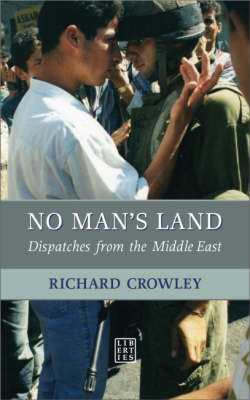 No Man's Land: Dispatches from the Middle East