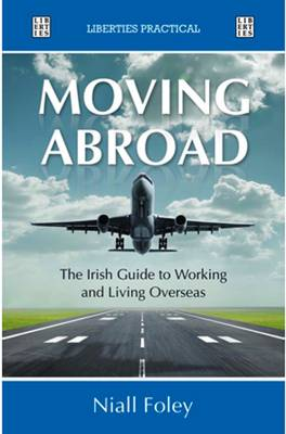 Moving Abroad: The Guide to Working and Living Overseas
