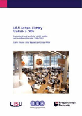 LISU Annual Library Statistics: Featuring Trend Analysis of UK Public and Academic Libraries 1995-2005: 2006
