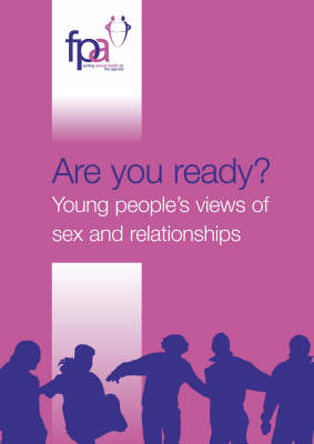 Are You Ready?: Young People's Views of Sex and Relationships