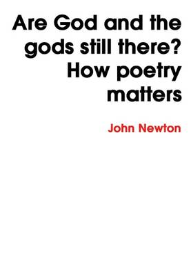 Are God and the Gods Still There? How Poetry Matters