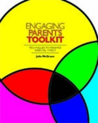 Engaging Parents Toolkit: Techniques to Maximise Parental Impact