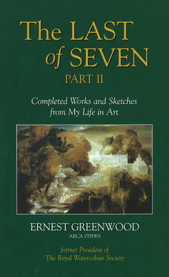Last of Seven: Pt. 2: Completed Works and Sketches from My Life in Art