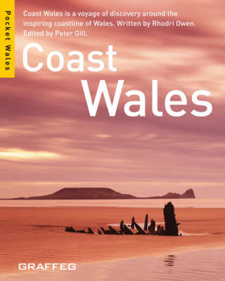 Coast Wales: Coast Wales is a Voyage of Discovery Around the Inspiring Coastline of Wales