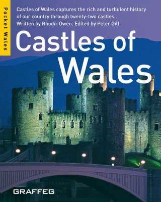 Castles of Wales: Castles of Wales Captures the Rich and Turbulent History of Our Country Through Twenty-two Castles