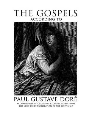 The Gospels According to Paul Gustave Dore