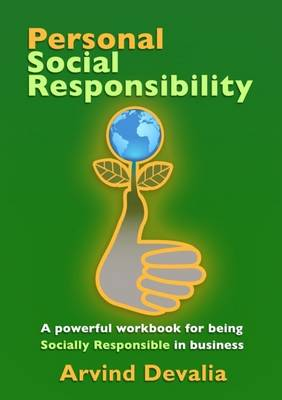 Personal Social Responsibility: A Powerful Workbook for Being Socially Responsible in Business