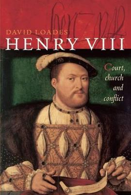 Henry VIII: Court, Church and Conflict