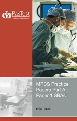 MRCS Practice Papers Part A: Paper 1 SBAs
