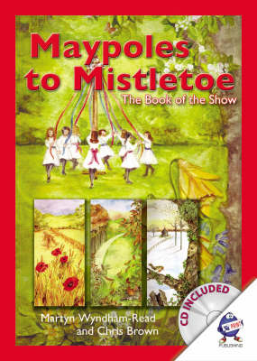 Maypoles to Mistletoe: The Book of the Show