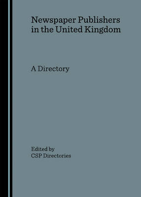 Newspaper Publishers in the United Kingdom: A Directory: 2006
