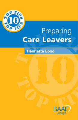 Ten Top Tips on Preparing Careleavers