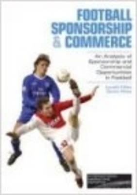 Football Sponsorship and Commerce: An Analysis of Sponsorship and Commercial Opportunities in Football