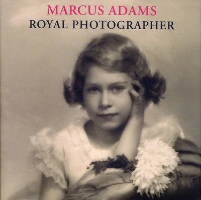 Marcus Adams: Royal Photographer