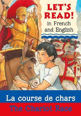 Let's read! In French and English - La Course de chars/The chariot race