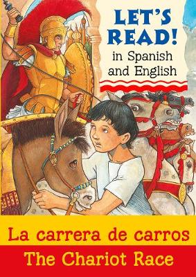 Let's read! In Spanish and English - La carrera de carros / The chariot race
