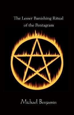 The Lesser Banishing Ritual of the Pentagram: A 21st Century Grimoire