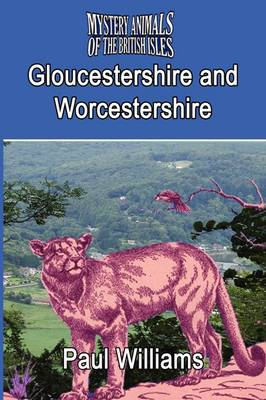 THE Mystery Animals of the Brtish Isles: Gloucestershire and Worcestershire