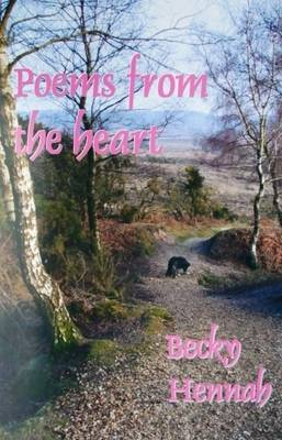 Poems from the Heart: The Poetry of Multi Talented Poet, Teacher, and Flying Officer RAFVR(T) Becky Hennah