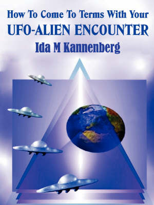 How To Come To Terms With Your UFO-Alien Encounter