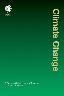Climate Change: A Guide to Carbon Law and Practice