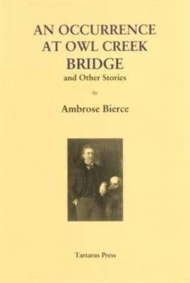 An Occurrence at Owl Creek Bridge: And Other Stories