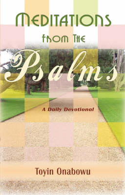 Meditations from the Psalms: A Daily Devotional: Pt. 1: Psalms 1 to 42