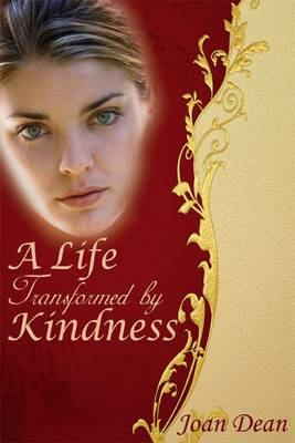 A Life Transformed by Kindness