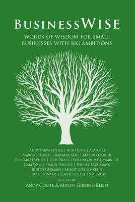 BusinessWise: Words of Wisdom for Small Businesses with Big Ambitions