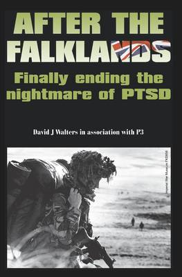 After the Falklands: Finally Ending the Nightmare of PTSD