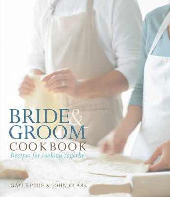 Bride and Groom Cookbook: Recipes for Cooking Together