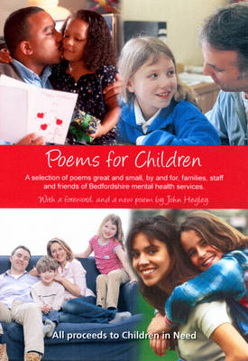 Poems for Children: A Selection of Poems Great and Small, by and for, Families, Staff and Friends of Bedfordshire Mental Health Services