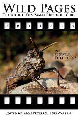 Wild Pages: The Wildlife Film-Makers' Resource Guide: 2014 - 15