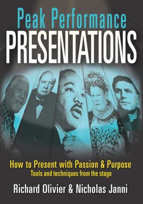 Peak Performance Presentations: How to Present with Passion and Purpose