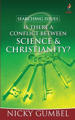 Searching Issues: Is There a Conflict Between Science & Christianity?