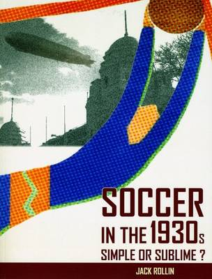 Soccer in the 1930s: Simple or Sublime?