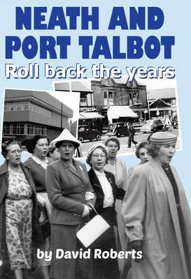 Neath and Port Talbot Roll Back the Years