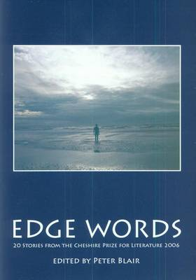 Edge Words: Stories from the Cheshire Prize for Literature: 2006
